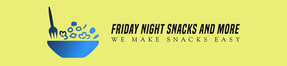Cropped Friday Night Snacks And More E1610824178654 1 1.png